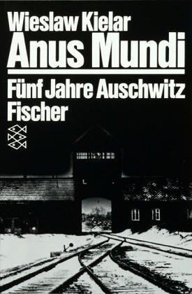 Anus Mundi. Fünf Jahre Auschwitz von Kielar, Wieslaw (1982) Taschenbuch