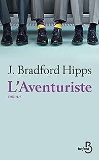 L'Aventuriste par J. Bradford Hipps