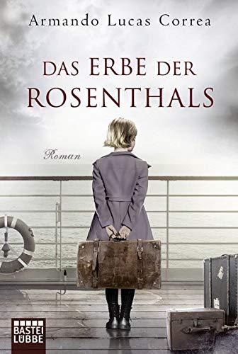 Das Erbe der Rosenthals: Roman
