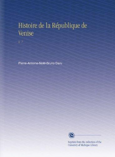 Histoire de la République de Venise: V. 7