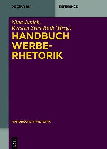 Handbuch Werberhetorik (Handbücher Rhetorik, Band 12)