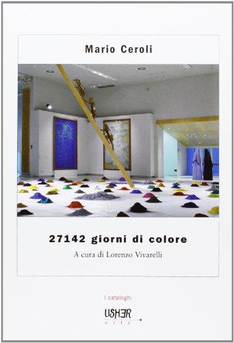 Mario Ceroli. 27142 giorni di colore. Ediz. illustrata