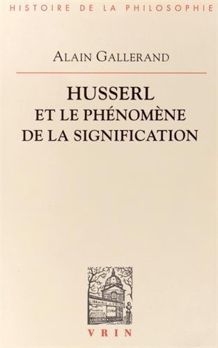 Husserl et le phénomène de la signification par Alain Gallerand