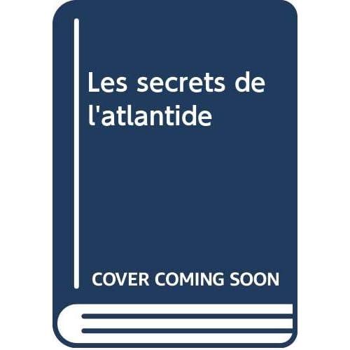 Les secrets de l'atlantide