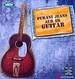 Purani Jeans Aur Ek Guitar