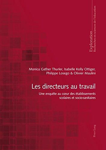 Les Directeurs Au Travail: Une Enquete Au Coeur Des Etablissements Scolaires Et Socio-Sanitaires (Exploration)