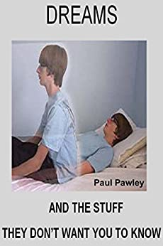 dreams and the stuff they don t want you to know english edition ebook paul pawley. Black Bedroom Furniture Sets. Home Design Ideas