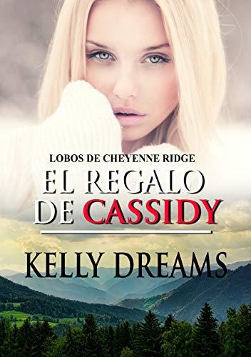 El regalo de Cassidy (Lobos de Cheyenne Ridge nº 2) de Kelly Dreams