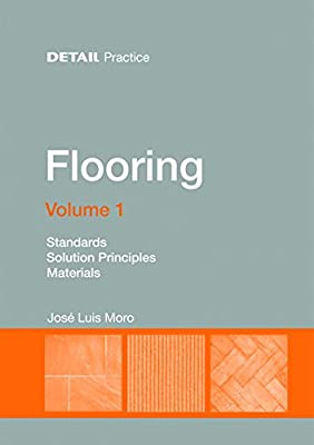 Flooring: Standards, Solution Principles, Materials Volume 1 (Detail Practice) - low-cost UK light store.