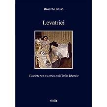 Levatrici: L'assistenza ostetrica nell'Italia liberale