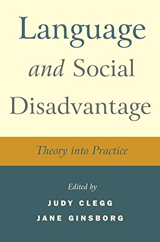 [Language and Social Disadvantage: Theory into Practice] (By: Judy Clegg) [published: October, 2006]