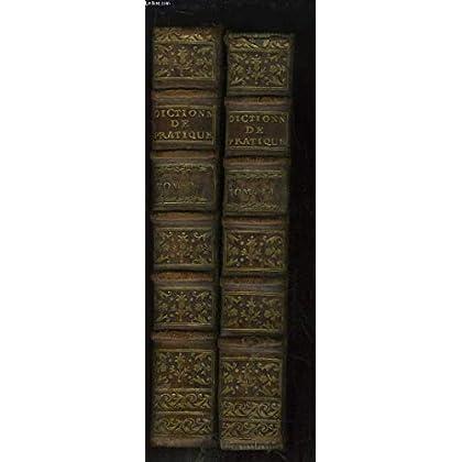 Dictionnaire de Droit et de Pratique. EN 2 TOMES