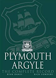 Plymouth Argyle: The Complete Record by Ryan Danes (2009-08-31)