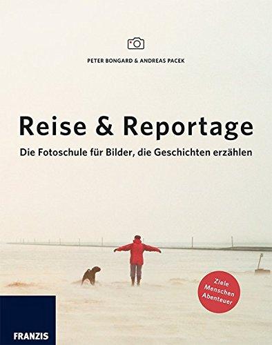 Reise & Reportage: Die Fotoschule für Bilder, die Geschichten erzählen.