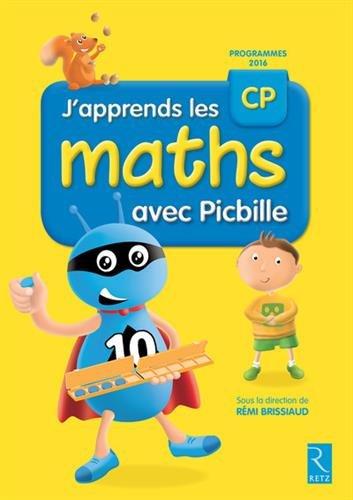J'apprends les maths CP avec Picbille (nouvelle dition conforme aux programmes 2016) - Livre de l'lve