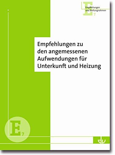 Empfehlungen zur Angemessenheit von Leistungen für Unterkunft und Heizung im SGB II: Reihe Empfehlungen und Stellungnahmen (E 7)