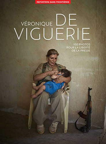 100 photos de Véronique de Viguerie pour la liberté de la presse par  Reporters sans front, Veronique de Viguerie