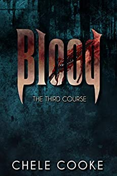 Blood: The Third Course (Teeth Dark Paranormal Vampire Series Book 3) by [Cooke, Chele]