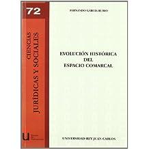 Evolución histórica del espacio comarcal (Ciencias Jur¡dicas y Sociales)