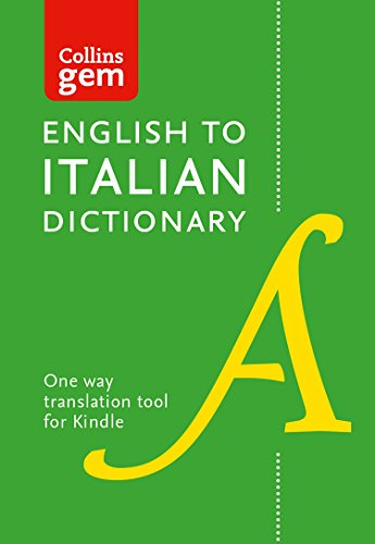 Collins English to Italian (One Way) Dictionary Gem Edition: A portable, up-to-date Italian dictionary (Collins Gem)