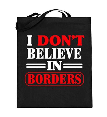 Politische Kostüm Partei - PlimPlom I Don`t Believe In Borders- Politisches Statement - Anti Diskriminierung Tasche - Jutebeutel (mit langen Henkeln) -38cm-42cm-Schwarz