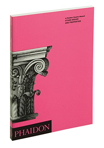 Stage Design And Properties (Phaidon Theatre Manuals)