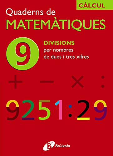 9 Divisions per nombres de dues i tres xifres (Català - Material Complementari - Quaderns De Matemàtiques) - 9788483044001