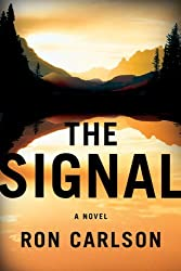 The Signal by Ron Carlson (2009-05-28)