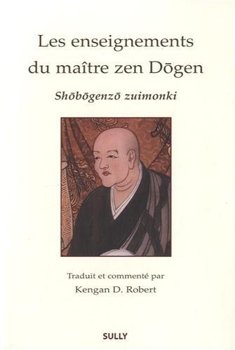 Les enseignements du maître zen Dôgen : Shôbôgenzô Zuimonki