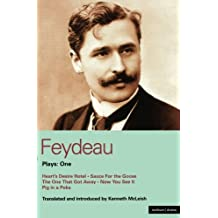 Feydeau Plays: One: Heart's Desire Hotel; Sauce for the Goose; The One That Got Away; Now You See it; Pig in a Poke (World Classics (Abe Books))