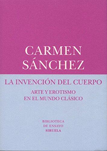 La Invención Del Cuerpo (Biblioteca de Ensayo / Serie menor) por Carmen Sánchez Fernández