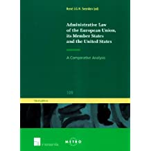 Administrative Law of the European Union, Its Member States and the United States: A Comparative Analysis (IUS Commune Europaeum)