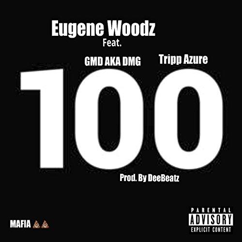 100 (feat  Tripp Azure & GMD AKA DMG) [Explicit]