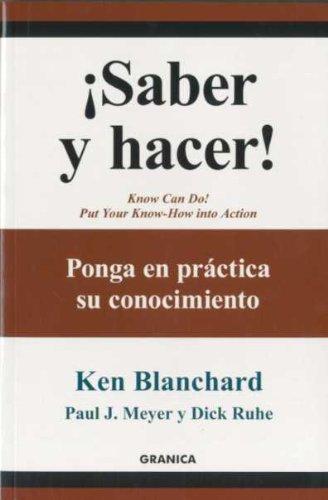 Descargar Libro ¡saber y hacer! - ponga en practica su conocimiento (Granica- Empresa Viva) de Ken Blanchard