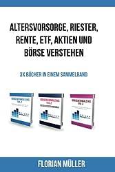 Altersvorsorge, Riester, Rente, ETF, Aktien und Börse verstehen: 3x Bücher in einem Sammelband