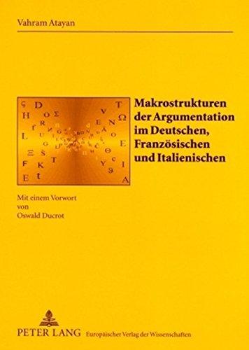 Makrostrukturen der Argumentation im Deutschen, Französischen und Italienischen (Sabest. Saarbruecker Beitraege Zur Sprach- Und Translationsw) por Vahram Atayan