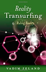 Reality Transurfing 4: 4: Ruling Reality