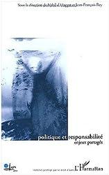 Politique et responsabilité. : Enjeux partagés