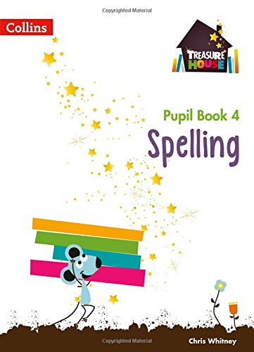 Spelling Year 4 Pupil Book (Treasure House) por Chris Whitney