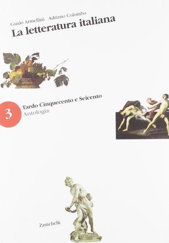 La letteratura italiana. Antologia. Con guida B. Per le Scuole superiori vol. 3-5