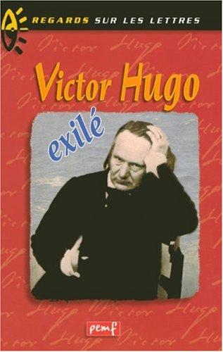 Victor Hugo, exilé  