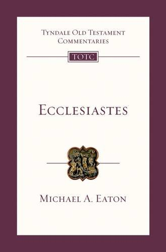 Ecclesiastes (Tyndale Old Testament Commentary Series)