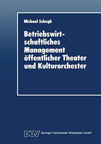 Betriebswirtschaftliches Management öffentlicher Theater und Kulturorchester