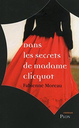 Téléchargement Dans les secrets de madame clicquot pdf
