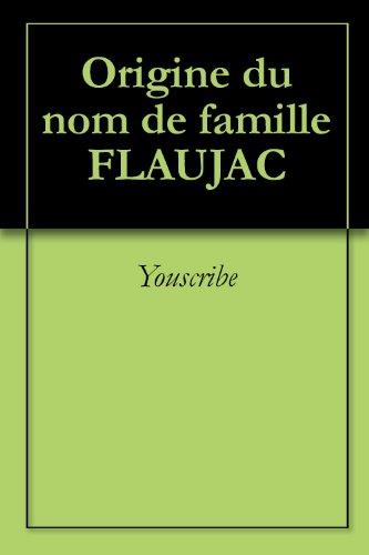Origine du nom de famille FLAUJAC (Oeuvres courtes) par Youscribe