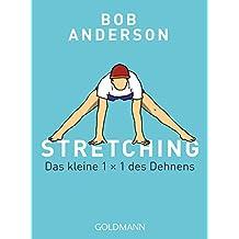 Stretching: Das kleine 1 x 1 des Dehnens