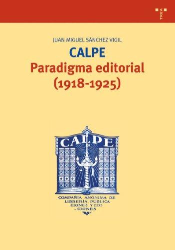 Calpe, paradigma editorial (1918-1925) (Biblioteconomía y Administración Cultural, Band 131) -