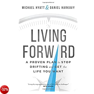 Living Forward (ITPE): A Proven Plan to Stop Drifting and Get the Life You Want