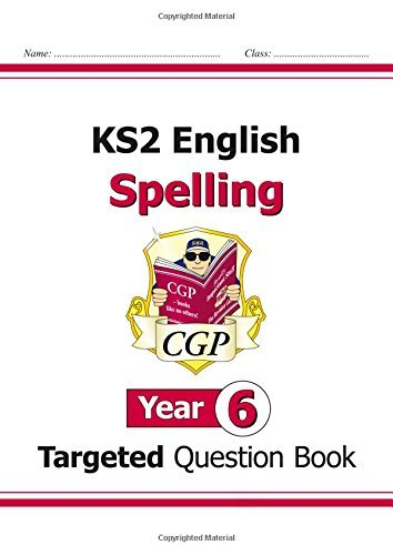 KS2 English Targeted Question Book: Spelling - Year 6 (for the New Curriculum) by CGP Books (2014-05-15)
