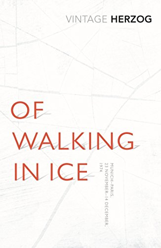 Of Walking In Ice: Munich - Paris: 23 November - 14 December, 1974 (Vintage Classics) por Werner Herzog